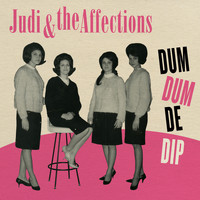 Judi & The Affections - Dum Dum De Dip