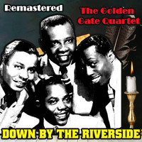 The Golden Gate Quartet - Down by the Riverside (Remastered)