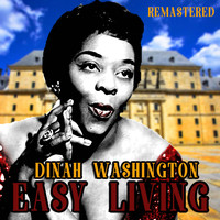 Dinah Washington - Easy Living (Remastered)
