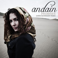 Andain - Promises (Chris Schweizer Remix)