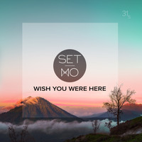 Set Mo - Wish You Were Here