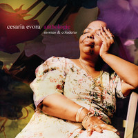 Cesaria Evora - Anthologie / Mornas & Coladeras