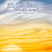 Slightly Stoopid - Higher Now