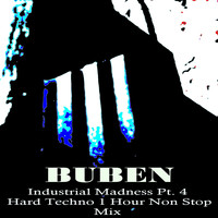 Buben - Industrial Madness, Pt. 4 Hard Techno 1 Hour Non Stop Mix