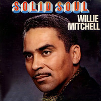 Willie Mitchell - Solid Soul
