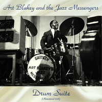Art Blakey And The Jazz Messengers - Drum Suite (Remastered 2018)