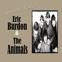 Eric Burdon & The Animals - Grandes Éxitos, Eric Burdon & The Animals