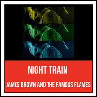 James Brown and the Famous Flames - Night Train