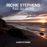Richie Stephens - Place Call Salento (Garruto Remix)