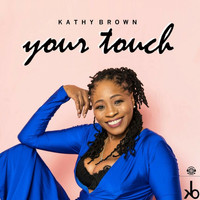 Kathy Brown - Your Touch (Remixes)