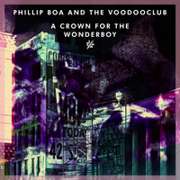 Phillip Boa & The VoodooClub - A Crown for the Wonderboy (Explicit)