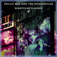Phillip Boa & The VoodooClub - Nightclub Flasher (Explicit)