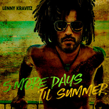 Lenny Kravitz - 5 More Days 'Til Summer (Edit)