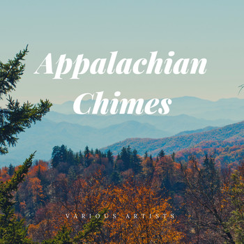 Various Artists - Appalachian Chimes