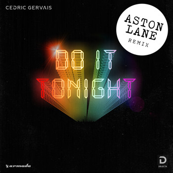 Cedric Gervais - Do It Tonight (Aston Lane Remix)