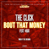 The Click - Bout That Money (Explicit)
