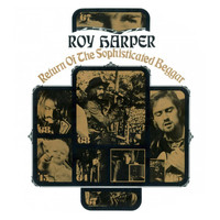 Roy Harper - Return of the Sophisticated Begger