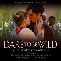 Colm Mac Con Iomaire - Dare to Be Wild Soundtrack