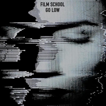 Film School - Go Low
