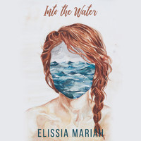 Elissia Mariah - Into the Water