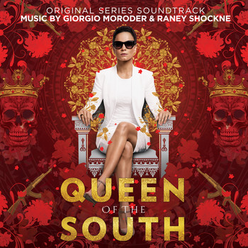 Giorgio Moroder & Raney Shockne - Queen of the South (Original Series Soundtrack)