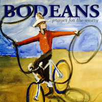BoDeans - Prayer for the Weary