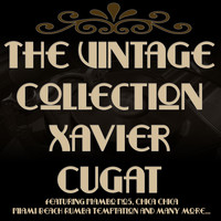 Xavier Cugat - The Vintage Collection - Xavier Cugat