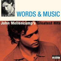 John Mellencamp - Words & Music: John Mellencamp's Greatest Hits