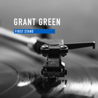 Grant Green - First Stand