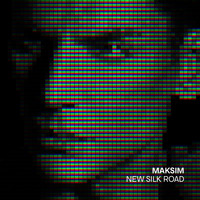 Maksim - New Silk Road