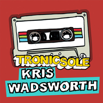 Various Artists - Tronicsole Session Selection: Kris Wadsworth