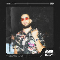 Asco - Goin On (feat. H the Great) (Explicit)