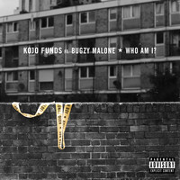 Kojo Funds - Who Am I? (feat. Bugzy Malone) (Explicit)