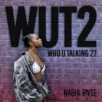 Nadia Rose - WUT2 (Explicit)