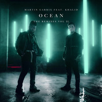 Martin Garrix feat. Khalid - Ocean (Remixes Vol. 2)