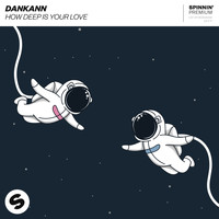 Dankann - How Deep Is Your Love