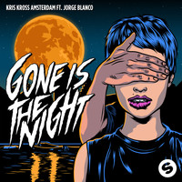 Kris Kross Amsterdam - Gone Is The Night (feat. Jorge Blanco)