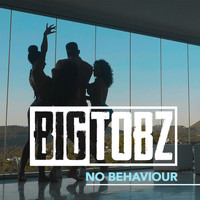 Big Tobz - No Behaviour