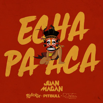 Juan Magan - Echa Pa Aca (Explicit)