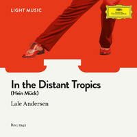 Lale Andersen - In the Distant Tropics (Hein Mück)