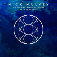 Nick Mulvey - When The Body Is Gone (SA TA NA MA DEMO)