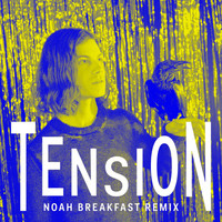 BØRNS - Tension (Noah Breakfast Remix)