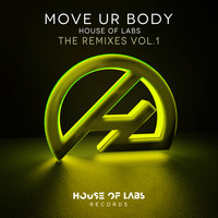 House of Labs - Move Ur Body (The Remixes, Vol. 1)