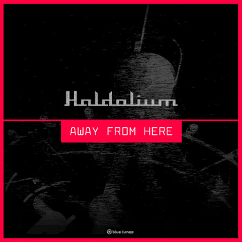 Haldolium - Away from Here