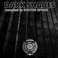 Doctor Spook - Dark Shades (Compiled by Doctor Spook)