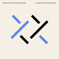 Mono Electric Orchestra - Louder Than Silence