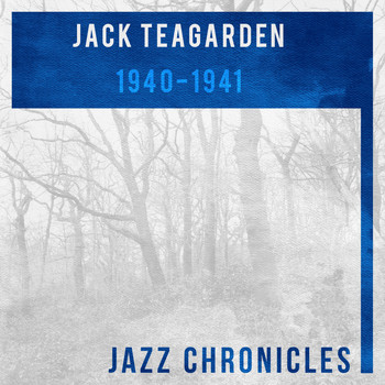 Jack Teagarden and His Orchestra, Jack Teagarden's Big Eight - 1940-1941 (Live)