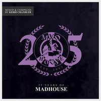 Kerri Chandler - 25 Years of Madhouse (Mixed & Compiled by Kerri Chandler)