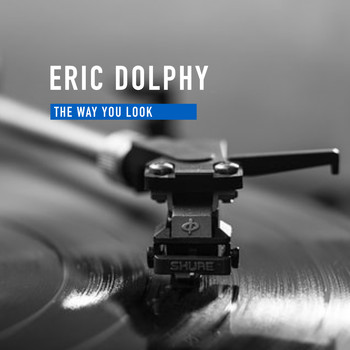 Eric Dolphy - The Way You Look