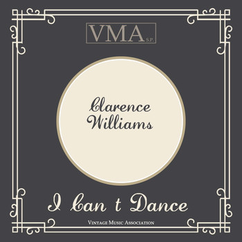 Clarence Williams - I Can`t Dance